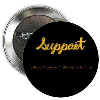 Support Epilepsy Awareness Month Seizure Disorder 2.25 Button for $4
