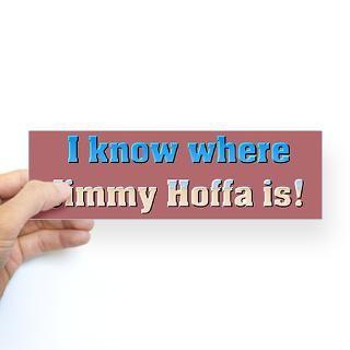 Jimmy Hoffa Bumper Bumper Sticker for $4.25