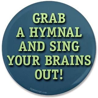 Christian Gifts  Christian Buttons  Grab a Hymnal (3.5 Button)