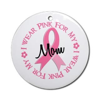 Wear Pink For My Mom 38 Ornament (Round) for $12.50