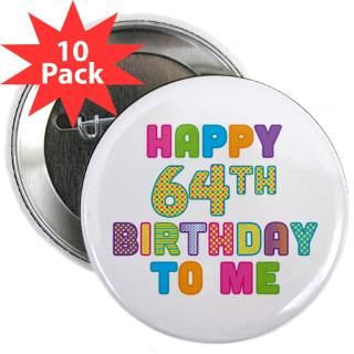 Happy 64Th Birthday Button  Happy 64Th Birthday Buttons, Pins