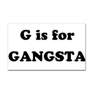 is for Gangsta  Humor, Attitude, Rocking Tees