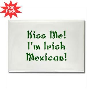 kiss me i m irish mexican rectangle magnet 100 $ 147 99