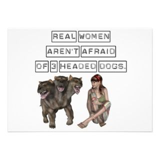 Real Women aren afraid of hree headed dogs Cusom Invies