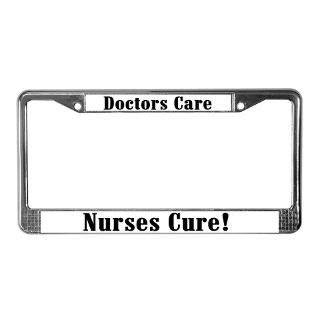 Nurses Cure License Plate Frame  LICENSE PLATE FRAMES  peacockcards