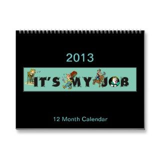 12 month calendar for 2013 with all kinds of jobs shown including a