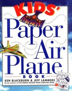 New Kids Paper Airplane Book Ken Blackburn Paperback 076110478X