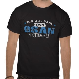 Air Force Base   Osan, South Korea T shirt