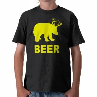 Bear Deer Beer? T shirt