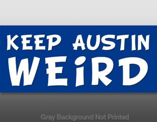Keep Austin Weird Sticker Texas Decal Wierd Stickers