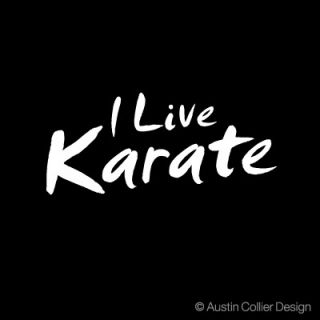 Live Karate Vinyl Decal Car Sticker Martial Arts