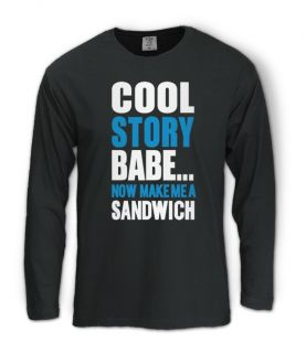 Cool Story Babe Long Sleeve T Shirt Jersey Shore Make Me A Sandwich