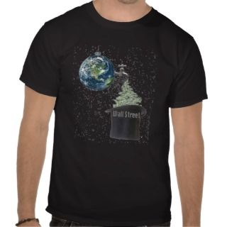 Earth to Wall Street T Shirts