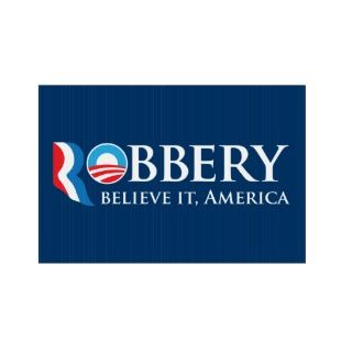 Robbery Obama Romney Parody Signs