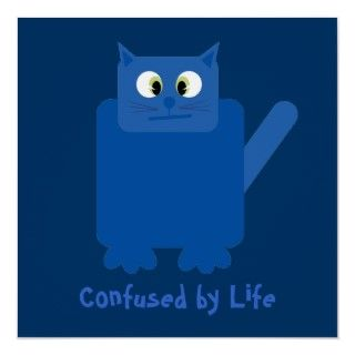 Funny cartoon cat Confused by Life blue poster