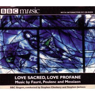 Love Sacred, Love Profane Music by Faure, Poulenc, Messiaen/BBC Music