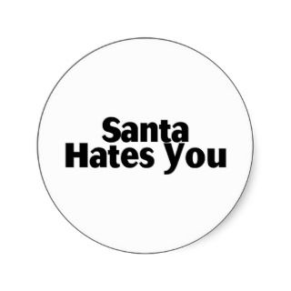 Santa Hates You Stickers