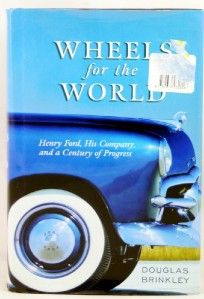Wheels for The World Douglas Brinkley Books Henry Ford 067003181X