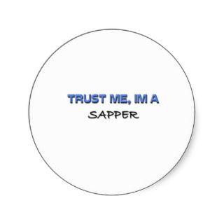 Trust Me Im a Sapper Stickers