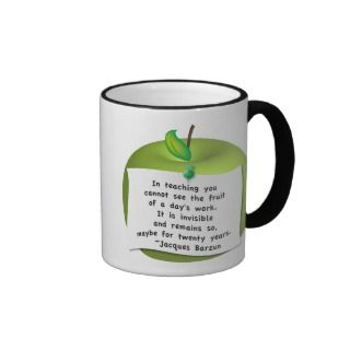 Apple Note Quote Mug. Quote reads In teaching you cannot see the