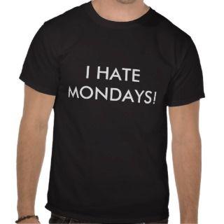 Hate Mondays T shirts, Shirts and Custom I Hate Mondays Clothing