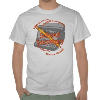 School Secretary T Shirts, School Secretary Gifts, Art, Posters, and