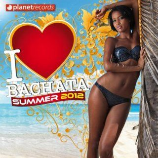 Love Bachata Summer 2012 (16 Bachata Hits) Various artists