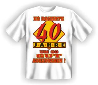 ... Fun T Shirt 40 Geburtstag Lustige Freche Geile Sprüche Tshirts Party ...