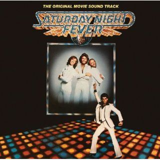 Saturday Night Fever [The Original Movie Soundtrack