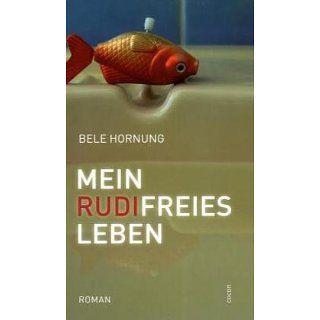 Mein Rudi freies Leben: Bele Hornung: Bücher