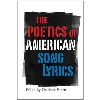 The Poetics of American Song Lyrics (American Made Music) [Kindle