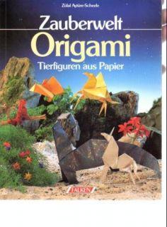 Zauberwelt Origami. Tierfiguren aus Papier. Zülal Aytüre