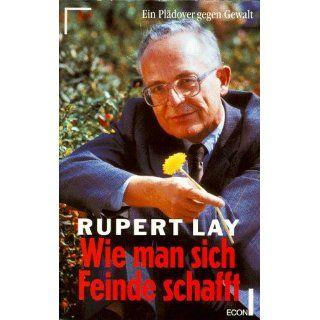 Wie man sich Feinde schafft Rupert Lay Bücher