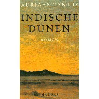 Indische Dünen: Roman: Adriaan van Dis, Mirjam Pressler