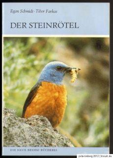 Egon Schmidt, Tibor Farkas Der Steinrötel. (Die neue Brehm Bücherei
