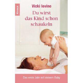 Du wirst das Kind schon schaukeln Das erste Jahr mit deinem Baby