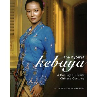 The Nyonya Ka: A Century of Straits Chinese Costume eBook: Datin
