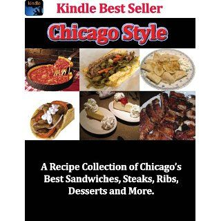 Chicago Style A Recipe Collection of Chicagos Best Sandwiches