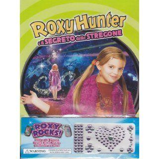 Roxy Hunter e il segreto dello stregone (+gadget): Aria