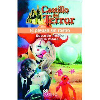 El Payaso Sin Rostro (Castillo del Terror) Eduardo Robles