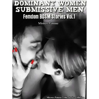 Dominant Women Submissive Men (Femdom BDSM Stories) eBook: Mistress