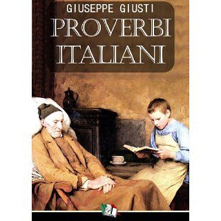 Proverbi Italiani eBook: Giuseppe Giusti: Kindle Shop