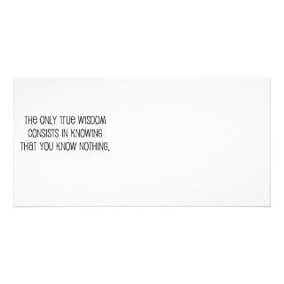 Funny, True Wisdom quote Personalized Photo Card