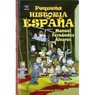 Pequena Historia de Espana José A. Calvo, Manuel