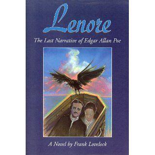 Lenore The Last Narrative of Edgar Allan Poe eBook Frank Lovelock