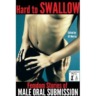 Hard to Swallow: Femdom Stories of Male Oral Submission eBook: Marina
