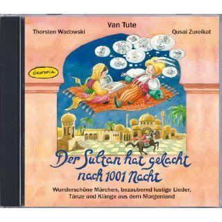 Der Sultan hat gelacht nach 1001 Nacht (CD): Wunderschöne Märchen