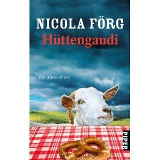 Hüttengaudi Ein Alpen Krimi eBook Nicola Förg Kindle