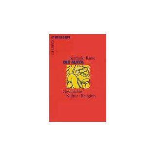 Die Maya Geschichte, Kultur, Religion Berthold Riese