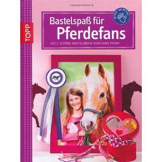 Bastelspaß für Pferde Fans: Viele schöne Bastelideen rund ums Pferd